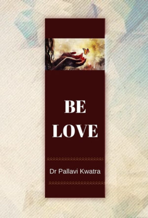 Be Love Bookmark by Dr Pallavi Kwatra