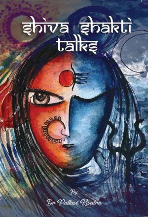 Shiva Shakti Talks - Front Cover - Dr Pallavi Kwatra